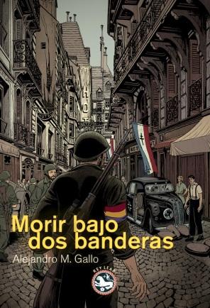 MORIR BAJO DOS BANDERAS Miguel Navia